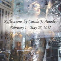 Reflections by Carole Amodeo February 1 – May 25, 2017 in Patchogue