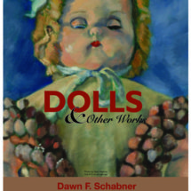 Dolls & Other Works by Dawn Schabner at Gillette House