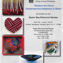 "Long Island Craft Guild Presents Julianna Kirk's ""Ancient Art Form: Contemporary Adaptions In Glass"" at Oyster Bay Historical Society"