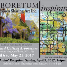 Arboretum Inspirations: A Multi-Media Art Exhibit Created by Women—Inspired by Nature: April 6 – May 21, 2017